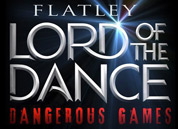 Lord of the Dance: Dangerous Games - London Palladium