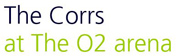 The Corrs – O2 Arena